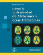 manual de enfermedad de alzheimer y otras demencias myron f. weiner anne m. lipton 9788498353228