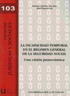 la incapacidad temporal en elrégimen general de la seguridad social. una visión panorámica (ebook) abel pineros gil 9788498495928