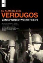 el alma de los verdugos (incluye dvd)-vicente romero-baltasar garzon real-9788498670028