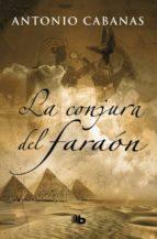 la conjura del faraon (ed. lujo) antonio cabanas 9788498723328