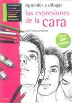 aprende a dibujar las expresiones de la cara: mas de 200 modelos jean pierre lameran 9788498742428