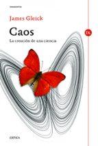 caos: la creacion de una ciencia james gleick 9788498923728
