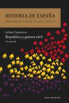 historia de españa (vol. viii): republica y guerra civil julian casanova 9788498927528
