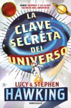 la clave secreta del universo-lucy hawking-stephen hawking-9788499083728