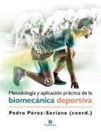metodología y aplicación práctica de la biomecánica deportiva pedro perez soriano 9788499107028