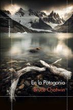 en la patagonia-bruce chatwin-9788499423128