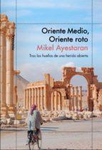 oriente medio, oriente roto (ebook)-mikel ayestaran-9788499426228