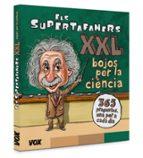 ELS SUPERTAFANERS XXL. BOJOS PER LA CIENCIA!