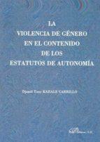 la violencia de género en el contenido de los estatutos de autonomía (ebook) djamil tony kahale carrillo 9788499828428