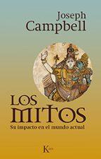 los mitos: su impacto en el mundo actual joseph campbell 9788499884028