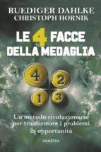LE 4 FACCE DELLA MEDAGLIA