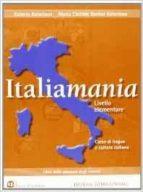 italiamania. corso di lingua e cultura italiana. livello elementare. soluzione degli esercizi 9788842480228