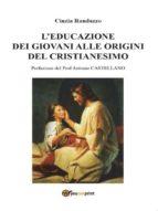 LEDUCAZIONE DEI GIOVANI ALLE ORIGINI DEL CRISTIANESIMO