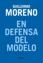 en defensa del modelo (ebook)-guillermo moreno-9789500758628