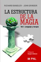 la estructura de la magia (v.1): lenguaje y terapia-john grinder-richard bandler-9789562420228