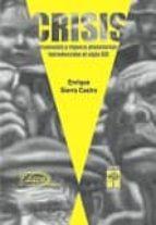 crisis: economia y riqueza planetarias: introduccion al siglo xxi enrique sierra castro 9789871300228