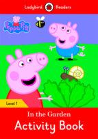 peppa pig: in the garden activity book   ladybird readers level 1 9780241262238