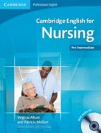 cambridge english for nursing pre intermediate: student s book wi th audio cd virginia allum patricia mcgarr jeremy day 9780521141338