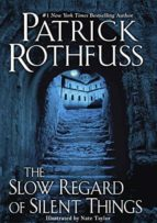 the slow regard of silent things patrick rothfuss 9780756410438