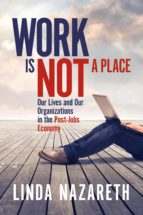 work is not a place (ebook) linda nazareth 9780993651038
