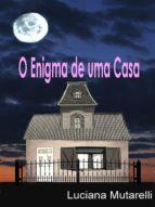 O ENIGMA DE UMA CASA