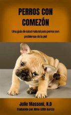 perros con comezón: una guía de salud natural para perros con problemas de la piel (ebook)-julie massoni-9781507117538