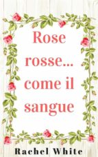 rose rosse... come il sangue (ebook)-9781547500338