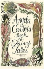 angela carter s book of fairy tales angela carter 9781844081738