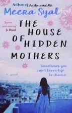 El libro de The house of hidden mothers autor MEERA SYAL PDF!