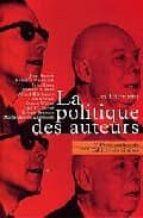La politique des auteurs Libro en inglés para descargar gratis pdf