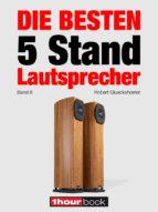 die besten 5 stand-lautsprecher (band 8) (ebook)-robert glueckshoefer-9783944185538