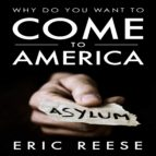 why do you want to come to america (ebook) eric reese 9783962555238