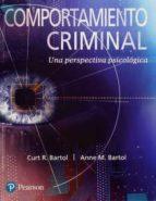 comportamiento criminal (11ª ed.): una perspectiva psicologica-curt r. bartol-9786073241038