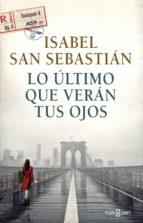 lo último que verán tus ojos (ebook)-isabel san sebastian-9788401018138