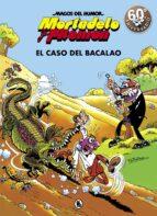 mortadelo y filemon: el caso del bacalao (magos del humor 6)-francisco ibañez-9788402421838