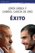 exito-gabriel garcia de oro-jordi urbea-9788408008538