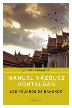 los pajaros de bangkok manuel vazquez montalban 9788408050438