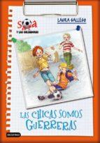 sara y las goleadoras 2: las chicas somos guerreras laura gallego garcia 9788408085638