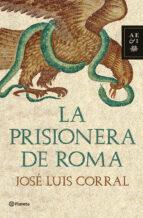la prisionera de roma jose luis corral 9788408102038