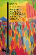 historia: analisis del pasado y proyecto social josep fontana 9788408112938