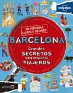barcelona: grandes secretos para pequeños viajeros (mi primera lo nely planet)-moira butterfield-9788408125938