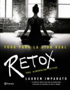 yoga para la vida real. retox (ebook) lauren imparato 9788408157038