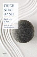 sintiendo la paz: el arte de vivir conscientemente thich nhat hanh 9788408180838