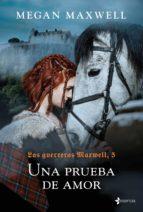 las guerreras maxwell, 5. una prueba de amor (ebook)-megan maxwell-9788408206538