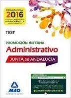ADMINISTRATIVOS DE LA JUNTA DE ANDALUCIA PROMOCION INTERNA. TEST (3ª ED.)