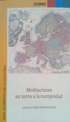 meditaciones en torno a la europeidad-luis suarez fernandez-9788415069638