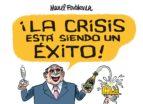 ¡la crisis esta siendo un exito!-manel fontdevila-9788415163138
