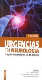 urgencias en neurologia. hospital universitario 12 de octubre (2ª ed)-a. camacho salas-j. gonzalez de la aleja tejera-j.m. sepulveda sanchez-9788415351238