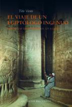 el viaje de un egiptólogo ingenuo-tito vivas-9788415374138
