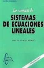 lo esencial de sistemas de ecuaciones lineales juan de burgos roman 9788415475538